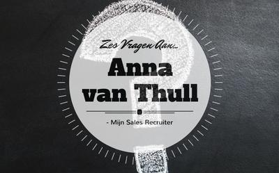 Zes vragen aan… Anna van Thull