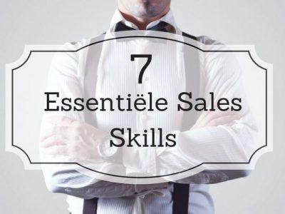 7 Essentiële Sales Skills die je NIET aan kunt leren!